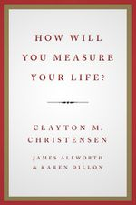 How-will-you-measure-your-life-200