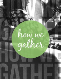 How we gather
